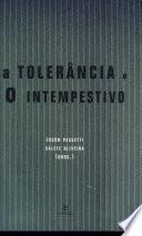 A tolerância e o intempestivo
