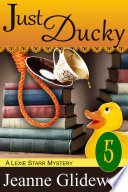 Just Ducky (A Lexie Starr Mystery, Book 5) Pdf/ePub eBook