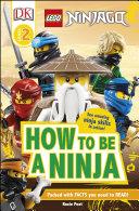 LEGO NINJAGO How To Be A Ninja Book