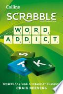 Word Addict  secrets of a world SCRABBLE champion