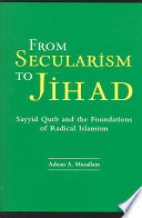 From Secularism to Jihad