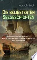 Die beliebtesten Seegeschichten     Die Abenteuer ber  hmter Seehelden  Epische Seeschlachten  Erz  hlungen  Seesagen   Schifferm  rchen