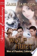 Wolf Hunt  Men of Passion  Colorado 5