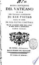 Nuoua descrizione del Vaticano o sia della sacrosanta basilica di S  Pietro data in luce da Gio  Pietro Chattard     Tomo primo   terzo