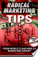 Radical Marketing Tips