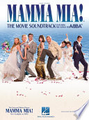 Mamma Mia! (Songbook) The Film Adaptation Of The Megahit Musical
