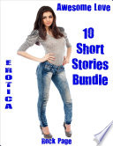 Erotica  Awesome Love  10 Short Stories Bundle