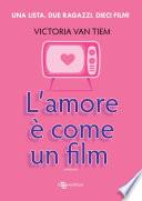 L amore    come un film