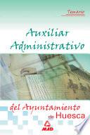 Auxiliar Administrativo Del Ayuntamiento de Huesca. Temario Ebook