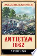 Antietam 1862  Gateway to Emancipation
