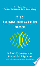 The Communication Book  44 Ideas for Better Conversations Every Day Book PDF