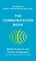 The Communication Book: 44 Ideas for Better Conversations Every Day Book