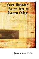 Grace Harlowe s Fourth Year at Overton College