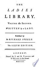 The Ladies Library ... Written by a Lady