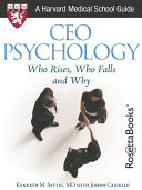 CEO Psychology: Who Rises, Who Falls, and Why (Harvard Medical School Guide)