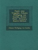 Faust Eine Tragodie Johann Wolfgang Von Goethe Erster Theil Primary Source Edition