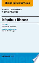 Infectious Disease  An Issue of Primary Care Clinics in Office Practice