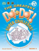 The Greatest Dot-to-Dot Super Challenge Book 5