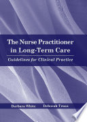The Nurse Practitioner in Long Term Care  Guidelines for Clinical Practice