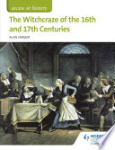 Access to History  The Witchcraze of the 16th and 17th Centuries