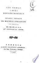 Chi vuole i beni ecclesiastici  Incanto proposto da Michele di Strasoldo in grazia del nob  sig  Av N N  q m centrale di Udine