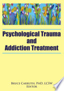 Psychological Trauma and Addiction Treatment Book PDF