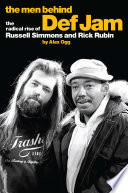 The Men Behind Def Jam  The Radical Rise Of Russell Simmons And Rick Rubin