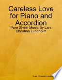 Careless Love for Piano and Accordion   Pure Sheet Music By Lars Christian Lundholm