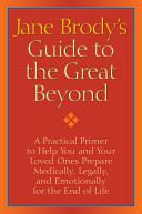 Jane Brody's Guide to the Great Beyond Life Covers Topics Ranging From Financial