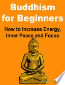 Buddhism for Beginners  How to Increase Energy  Inner Peace and Focus
