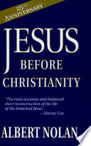 Jesus Before Christianity : he became enshrined in doctrine, dogma, and ritual,...