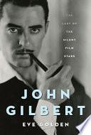 John Gilbert Star Debunking Many Of The