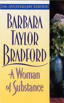 A Woman Of Substance : a triumphant novel of an unforgettable woman determined...