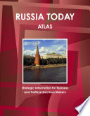 Russia Today Atlas  Strategic Information for Business and Political Decision Makers