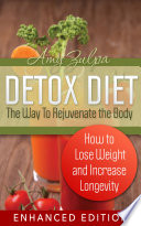 Detox Diet: The Way To Rejuvenate the Body