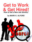 Get to Work   Get Hired    How to Get a Job Quickly
