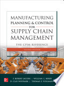 Manufacturing Planning and Control for Supply Chain Management  The CPIM Reference  Second Edition