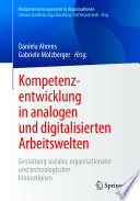 Kompetenzentwicklung in analogen und digitalisierten Arbeitswelten
