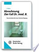 Abrechnung - der Fall Dr. med. B.