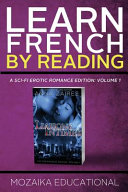 Learn French by Reading a Sci-Fi Erotic Romance Edition