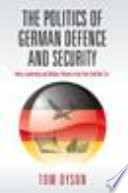 The Politics of German Defence and Security
