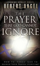 PRAYER THAT GOD CANNOT IGNORE