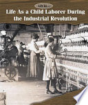Life As a Child Laborer During the Industrial Revolution