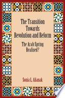 the transition towards revolution and reform the arab spring realised