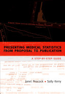 Presenting Medical Statistics from Proposal to Publication