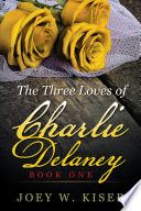 The Three Loves Of Charlie Delaney