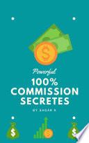Powerful 100  Commission Secretes  by sagar k