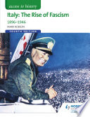Access to History  Italy  The Rise of Fascism 1896 1946 Fourth Edition