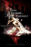Mon Amie, mon Amante, mon Amour - (Roman lesbien - Livre lesbien)
