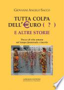 Tutta colpa dell   Euro     e altre storie